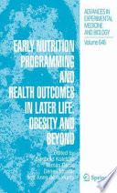 Early Nutrition Programming And Health Outcomes In Later Life Obesity And Beyond
