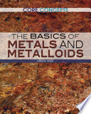 The Basics of Metals and Metalloids