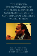 The African Americanization of the Black Diaspora in Globalization or the Contemporary Capitalist World System