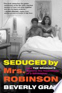 Seduced by Mrs  Robinson