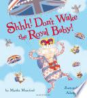 Shhh Don T Wake The Royal Baby
