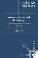 Women  Murder and Femininity