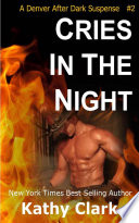 Cries In The Night, A Denver After Dark Romantic Suspense