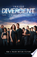 Inside Divergent  The Initiate s World