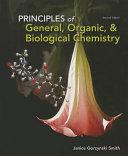 Principles of General  Organic    Biological Chemistry