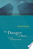 The Danger of Music and Other Anti Utopian Essays