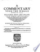 A commentary upon the whole booke of Judges, preached first and delivered in sundrie lectures, since collected and diligently perused, etc