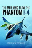 The Men Who Flew The Phantom F 4