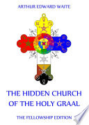 The Hidden Church of the Holy Graal (Annotated Edition)