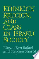 Ethnicity  Religion and Class in Israeli Society