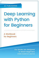 Deep Learning With Python For Beginners