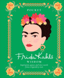 Pocket Frida Kahlo Wisdom : influential painters of the 20th century and...