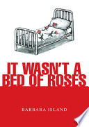 It Wasn T A Bed Of Roses