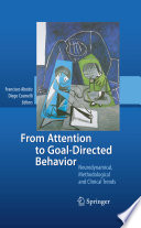 From Attention to Goal-Directed Behavior