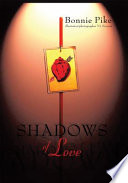 Shadows Of Love : of writers where they get theirs,...