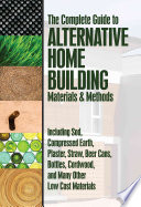 The Complete Guide to Alternative Home Building Materials   Methods