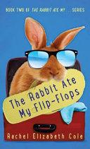 The Rabbit Ate My Flip Flops