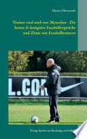 Trainer sind auch nur Menschen - Die besten & lustigsten Fussballersprüche und Zitate von Fussballtrainern