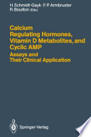 Calcium Regulating Hormones  Vitamin D Metabolites  and Cyclic AMP Assays and Their Clinical Application