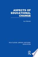 Aspects of Educational Change  RLE Edu D