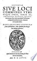 Sententiae Sive Loci Communes Utriusque Iuris, Serie Alphabetica Digesti