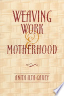 Weaving Work and Motherhood