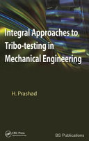 Integral Approaches to Tribo Testing in Mechanical Engineering