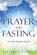 Prayer and Fasting for God's Kingdom Agenda Book About Fasting And Praying As A