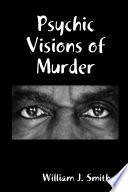 Psychic Visions of Murder Book PDF