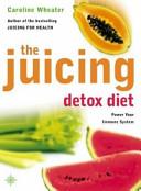 The Juicing Detox Diet