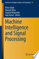 Machine Intelligence and Signal Processing