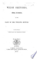 Welsh Sketches  chiefly ecclesiastical  to the close of the twelfth century  By the author of    Proposals for Christian Union     E  S  A  i e  Ernest Appleyard   Book PDF