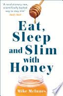 Eat  Sleep And Slim With Honey