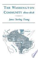 The Washington Community  1800 1828
