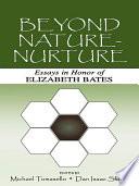 Beyond Nature Nurture