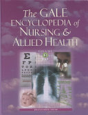 The Gale Encyclopedia of Nursing   Allied Health  I O