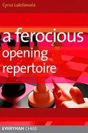 A Ferocious Opening Repertoire