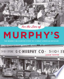 For the Love of Murphy s  The Behind the Counter Story of a Great American Retailer