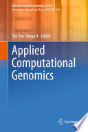 Applied Computational Genomics : development and application in the...