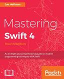 Mastering Swift 4- Fourth Edition