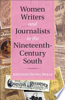 Women Writers and Journalists in the Nineteenth Century South