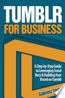 TUMBLR FOR BUSINESS  The Ultimate Guide