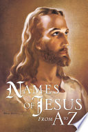 Names Of Jesus From A To Z
