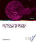 Die Fakultät für Physik/The Faculty of Physics