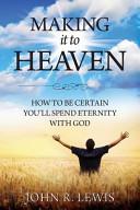 Making It to Heaven