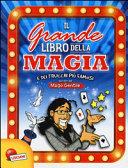 Il grande libro della magia e dei trucchi pi   famosi  Mago Gentile  Ediz  a colori