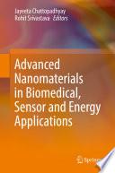 Advanced Nanomaterials in Biomedical  Sensor and Energy Applications