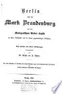 Berlin und die Mark Brandenburg mit dem Markgrafthum Nieder-Lausitz