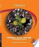 Pebbles  Sand  and Silt