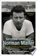 Selected Letters Of Norman Mailer : of the most acclaimed american writers of all...
